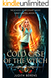 Cold Case Of The Witch: An Urban Fantasy Action Adventure (S…
