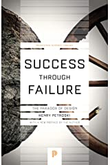 Success through Failure: The Paradox of Design (Princeton Science Library Book 92) Kindle Edition