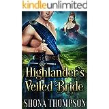 Highlander's Veiled Bride: Scottish Medieval Highlander Romance (Highland Seductresses Book 2)