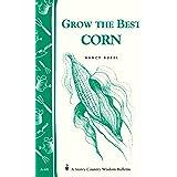 Grow the Best Corn: Storey's Country Wisdom Bulletin A.68