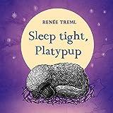 Sleep Tight, Platypup