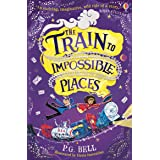 The Train to Impossible Places: 1