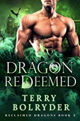 Dragon Redeemed (Reclaimed Dragons Book 2) Kindle Edition