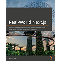 Real-World Next.js: Build scalable, high-performance, and mo…