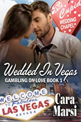 Wedded In Vegas (Gambling On Love Book 1) Kindle Edition