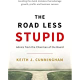 The Road Less Stupid: Advice from the Chairman of the Board