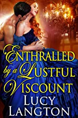 Enthralled by a Lustful Viscount: A Historical Regency Romance Book Kindle Edition