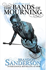 The Bands of Mourning: A Mistborn Novel Kindle Edition