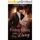 Finding Felicity with Mr. Darcy: A Pride and Prejudice Variation
