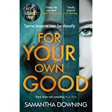 For Your Own Good: The most addictive psychological thriller you'll read this year