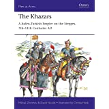 The Khazars: A Judeo-Turkish Empire on the Steppes, 7th–11th Centuries AD (Men-at-Arms Book 522)