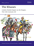 The Khazars: A Judeo-Turkish Empire on the Steppes, 7th–11th Centuries AD (Men-at-Arms Book 522) (English Edition)