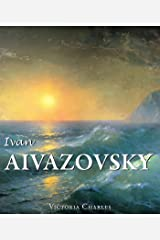 Ivan Aivazovsky and the Russian Painters of Water (Best of) Kindle Edition