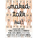『 naked talk vol.1 』 - 素人女性100人の裸体 -