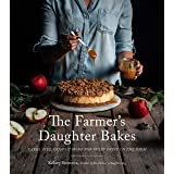 The Farmer's Daughter Bakes: Cakes, Pies, Crisps and More for Every Fruit on the Farm