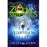 Warrior Wolf: A Zodiac Shifters Paranormal Romance: Taurus (Supernatural Wars Book 8)
