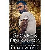 Smokey's Distraction: Insurgents Motorcycle Club (Insurgents MC Romance Book 15)
