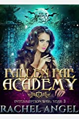 Interruption War Year 3: An Academy Reversed Harem Paranormal Bully Romance (Fallen Fae Academy Book 4) Kindle Edition