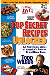 Top Secret Recipes Unlocked: All New Home Clones of America's Favorite Brand-Name Foods Kindle Edition