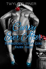 Curvy Ever After: Forbidden Curvy Girl Fairy Tales Kindle Edition