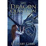 The Dragon Question: Standalone Dragon Fantasy novel (Solstice Dragon World Book 1)