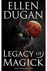 Legacy Of Magick (Legacy of Magick Series Book 1) Kindle Edition