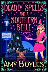 Deadly Spells and a Southern Belle (A Southern Belles and Spells Matchmaker Mystery Book 1) Kindle Edition