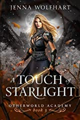 A Touch of Starlight (Otherworld Academy Book 3) Kindle Edition