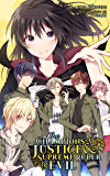 The Champions of Justice and the Supreme Ruler of Evil (Light Novel) (English Edition)