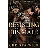 Resisting His Mate: Braeden & Paisley (Protected by the Pack Book 2)