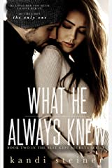 What He Always Knew (Best Kept Secrets Book 2) Kindle Edition