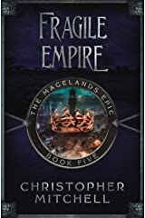 The Magelands Epic: Fragile Empire (Book 5) Kindle Edition