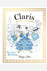 Claris: Bonjour Riviera: The Chicest Mouse in Paris (Volume 3) Hardcover
