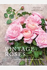 Vintage Roses: Beautiful varieties for home and garden Kindle Edition