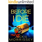 Before I Die: A psychological thriller full of twists and turns
