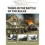 Tanks in the Battle of the Bulge (New Vanguard Book 281)