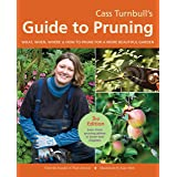 Cass Turnbull's Guide To Pruning, 3rd Edition: What, When, Where & How to Prune for a More Beautiful Garden