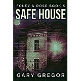 Safe House (Foley & Rose Book 5)
