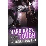 Hard Rock Touch: A Rock Star Romance (Feral Silence Book 3)