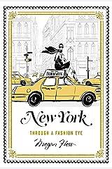 New York: Through a Fashion Eye Hardcover