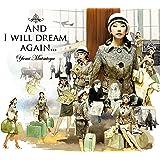 そしてもう一度夢見るだろう (AND I WILL DREAM AGAIN.)