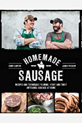 Homemade Sausage: Recipes and Techniques to Grind, Stuff, and Twist Artisanal Sausage at Home Kindle Edition