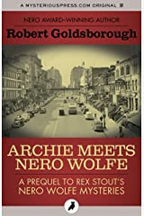 Archie Meets Nero Wolfe: A Prequel to Rex Stout's Nero Wolfe Mysteries (The Nero Wolfe Mysteries) Kindle Edition