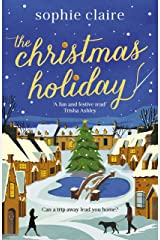 The Christmas Holiday: The perfect heart-warming read full of festive magic Kindle Edition