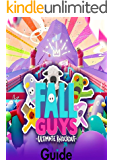 FALL GUYS : New Guide, Tips and Tricks, Walkthrough, How to…