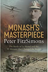 Monash's Masterpiece: The battle of Le Hamel and the 93 minutes that changed the world Kindle Edition