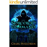The Sorcerer's Command (The Savage and the Sorcerer Book 3)
