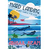 Hard Landing: A Happily-Ever-After Sweet Romance 4 (Last Chance Romance Series)