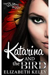 Katarina and the Bird (The Shifters Series Book 3) Kindle Edition