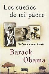 Los sueños de mi padre: Una historia de raza y herencia (Spanish Edition) Kindle Edition